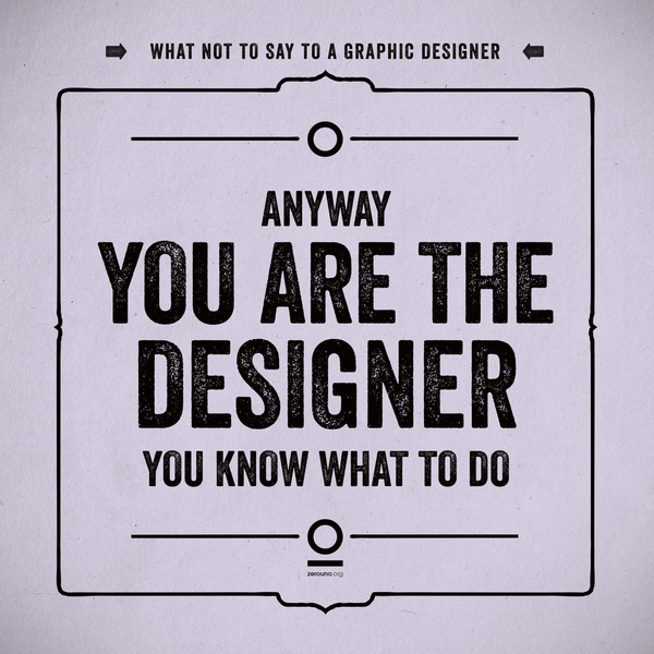 Don T Ever Say These 12 Things To A Graphic Designer