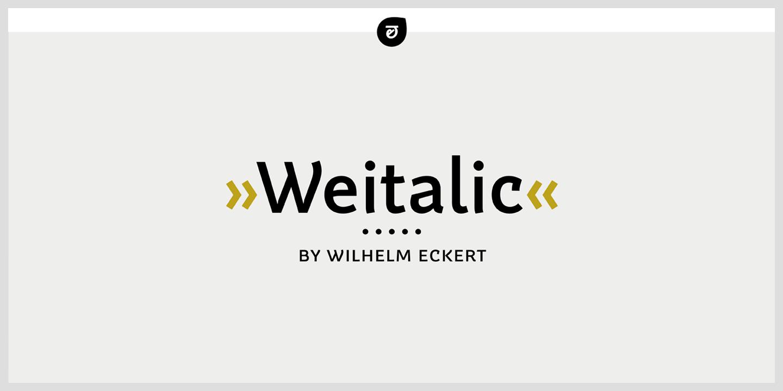 Weitalic by Wilhelm Eckert